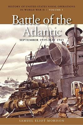 The Battle of the Atlantic, September 1939-May 1943 By Morison, Samuel Eliot/ Love, Robert W. (INT)